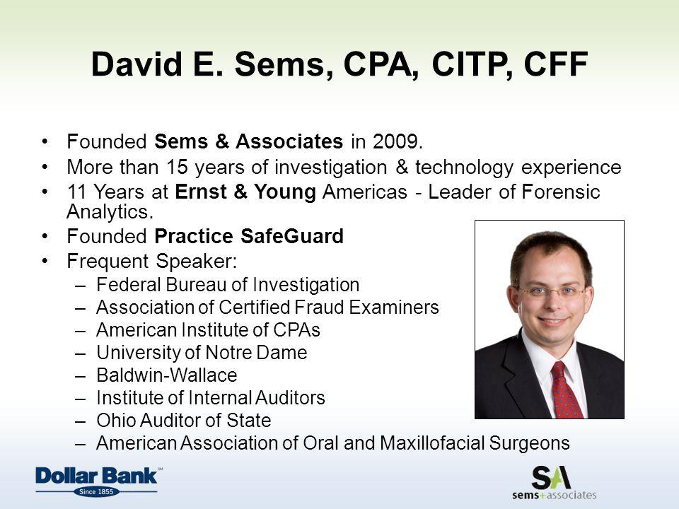 David E.Sems, CPA, CITP, CFF Founded Sems & Associates in 2009.