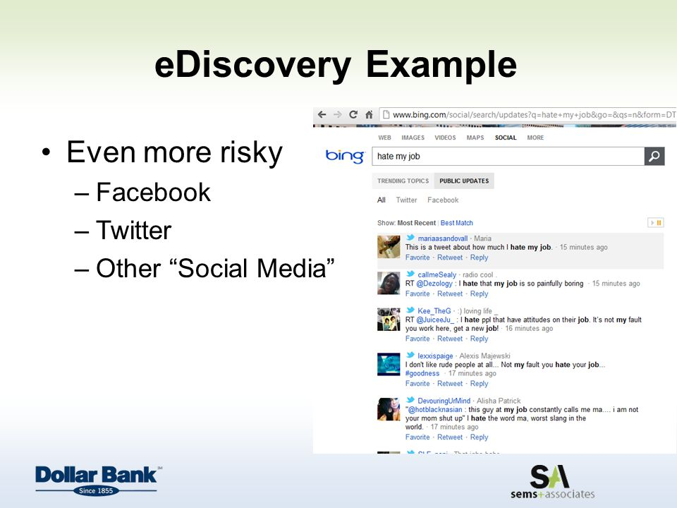 eDiscovery Example Even more risky –Facebook –Twitter –Other Social Media
