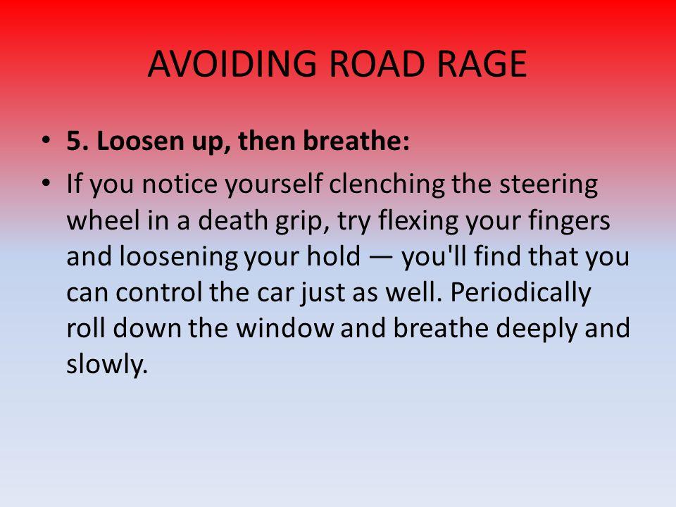 AVOIDING ROAD RAGE 5.