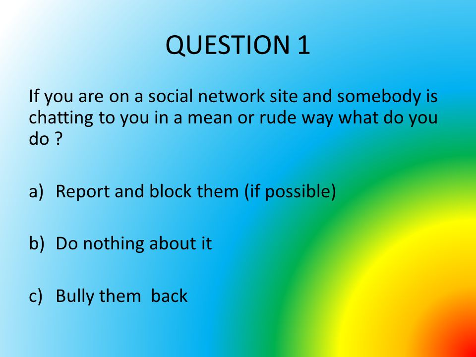 Which button below is correct if you want to report somebody ? a) b) c) QUESTION 2