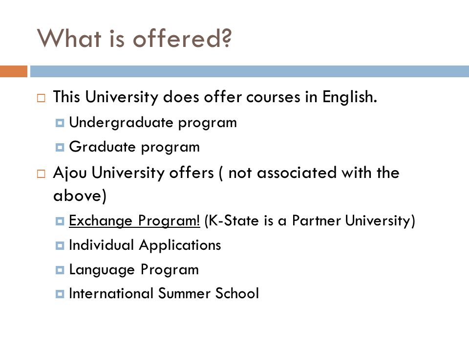 What is offered.  This University does offer courses in English.
