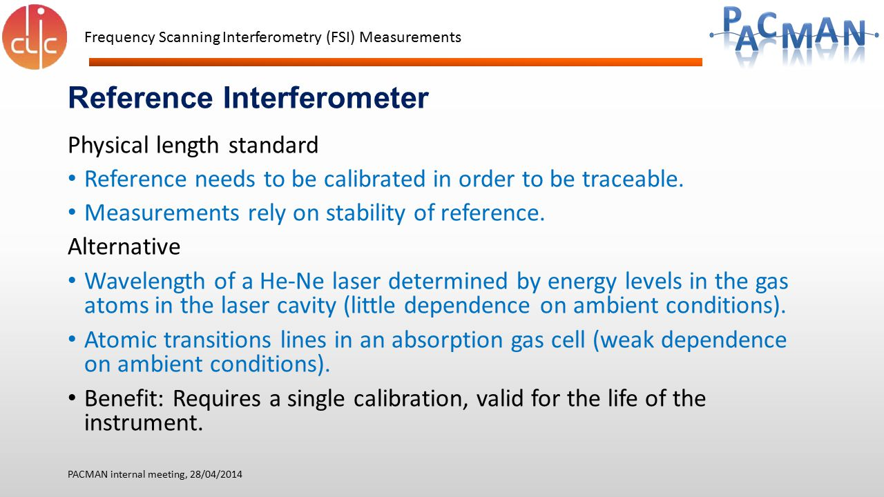 Frequency Scanning Interferometry (FSI) Measurements Physical length standard Reference needs to be calibrated in order to be traceable. Measurements