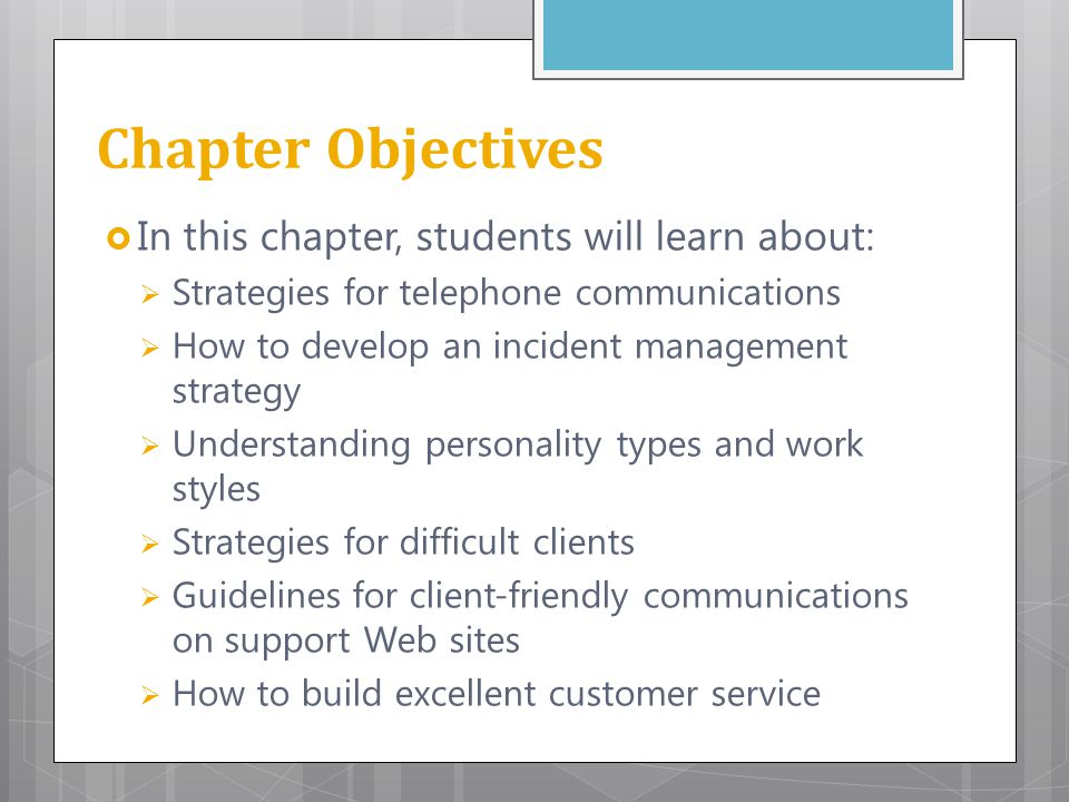 Chapter Objectives  In this chapter, students will learn about:  Strategies for telephone communications  How to develop an incident management str
