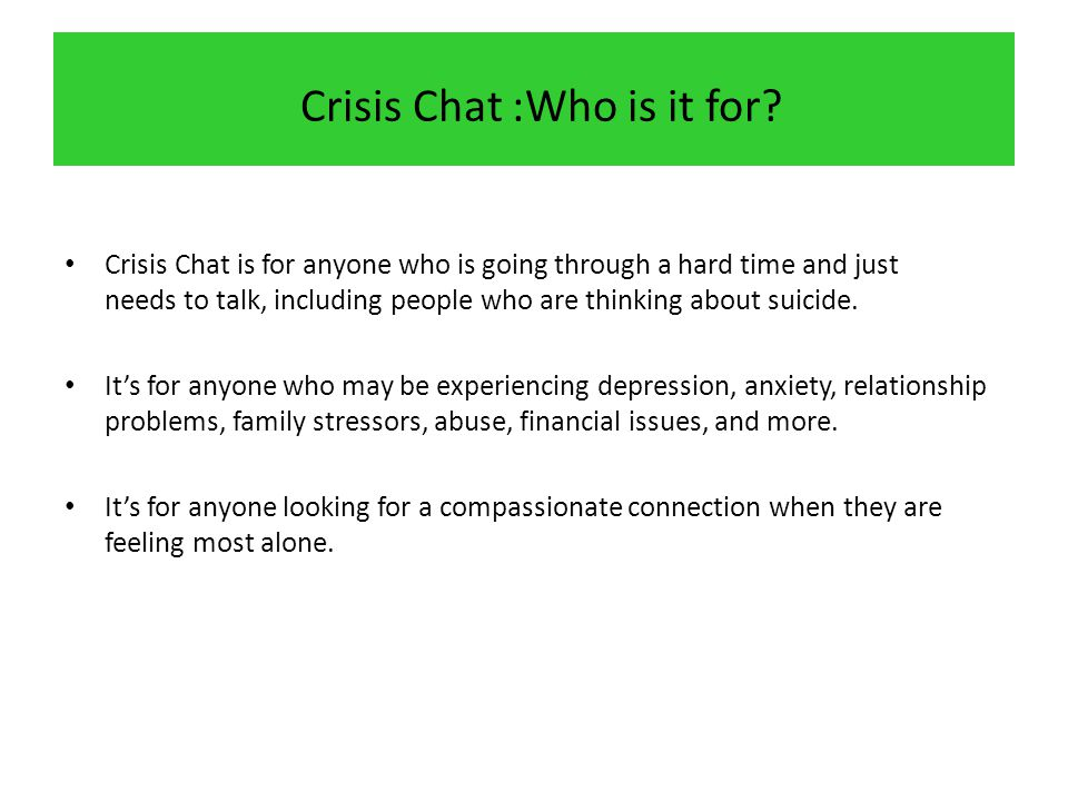 Crisis Chat :Who is it for.
