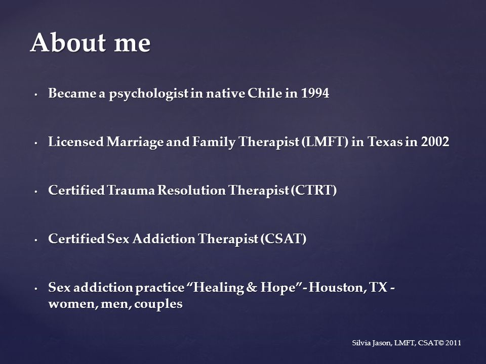 About me Became a psychologist in native Chile in 1994 Became a psychologist in native Chile in 1994 Licensed Marriage and Family Therapist (LMFT) in