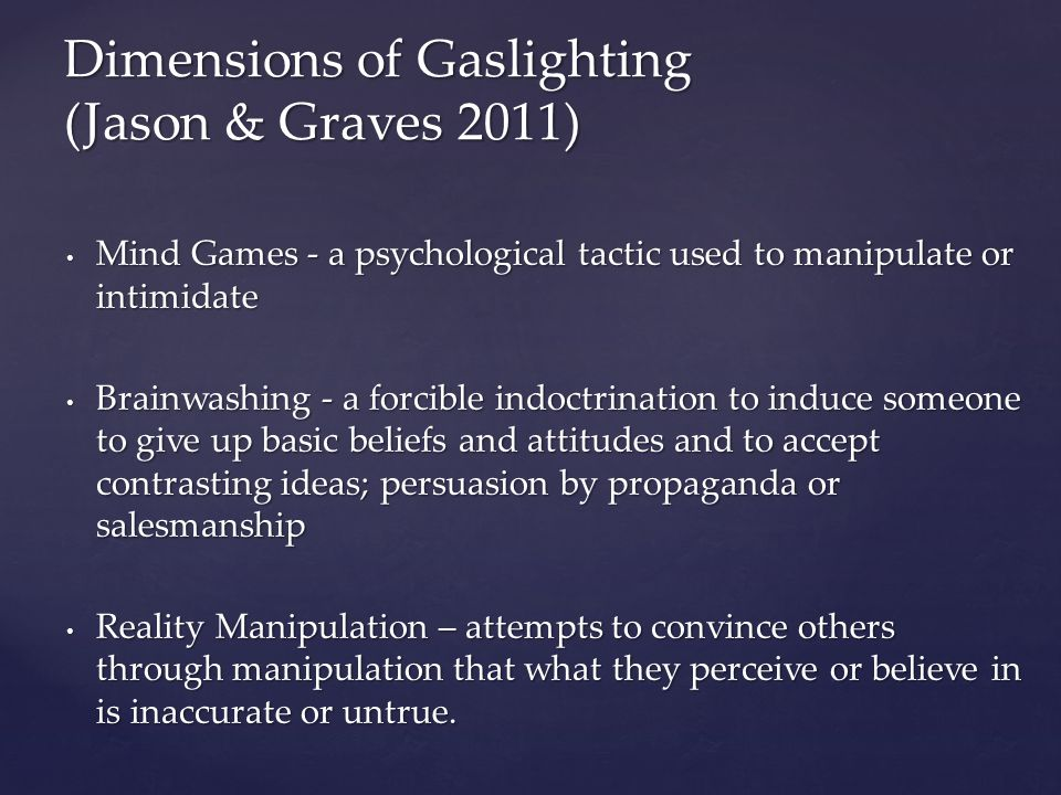 Mind Games - a psychological tactic used to manipulate or intimidate Mind Games - a psychological tactic used to manipulate or intimidate Brainwashing