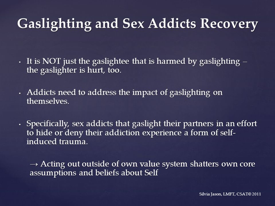 It is NOT just the gaslightee that is harmed by gaslighting – the gaslighter is hurt, too. It is NOT just the gaslightee that is harmed by gaslighting