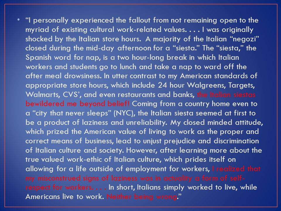 I personally experienced the fallout from not remaining open to the myriad of existing cultural work-related values....