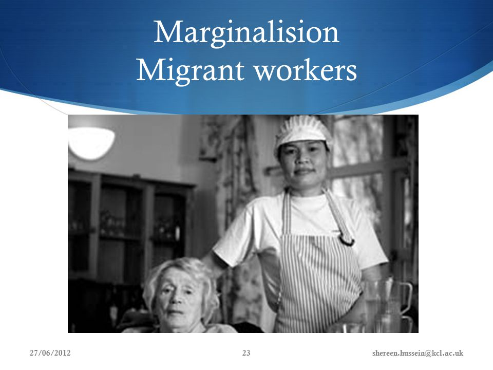 Marginalision Migrant workers 27/06/2012shereen.hussein@kcl.ac.uk23