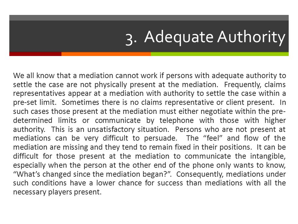 Things the Mediator Can Do to Break the Impasse A temporary impasse is to be expected during the mediation.
