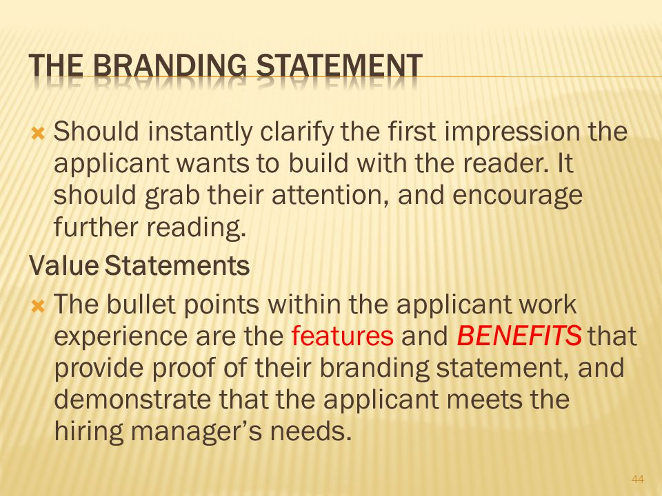  Should instantly clarify the first impression the applicant wants to build with the reader.