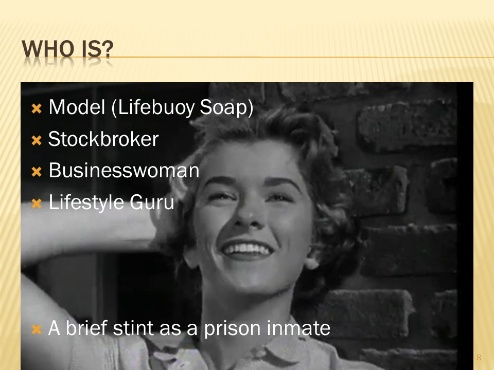 8  Model (Lifebuoy Soap)  Stockbroker  Businesswoman  Lifestyle Guru  A brief stint as a prison inmate