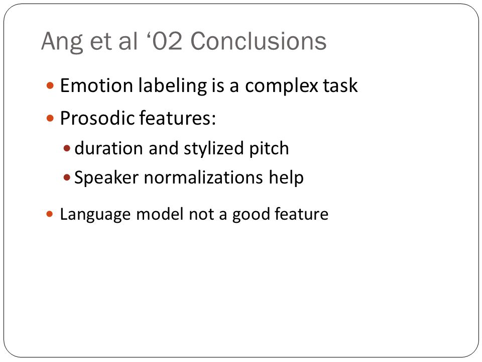 Prosodic Predictors of Annoyed/Frustrated Pitch: high maximum fitted F0 in longest normalized vowel high speaker-norm.