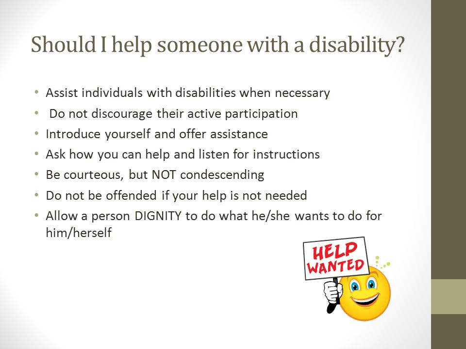Should I help someone with a disability.