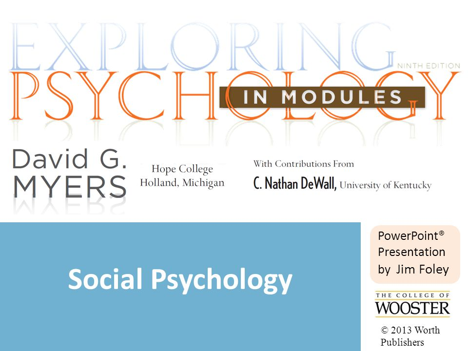 PowerPoint® Presentation by Jim Foley Social Psychology © 2013 Worth Publishers