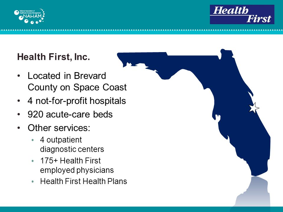 Located in Brevard County on Space Coast 4 not-for-profit hospitals 920 acute-care beds Other services: 4 outpatient diagnostic centers 175+ Health Fi
