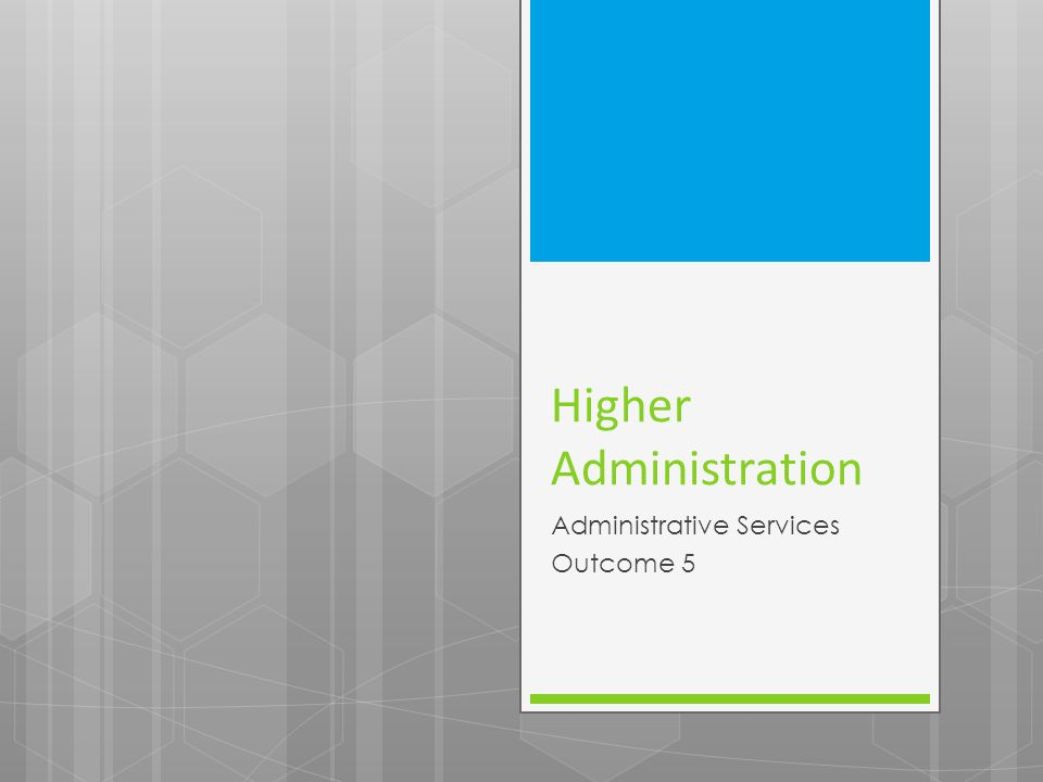 Higher Administration Administrative Services Outcome 5