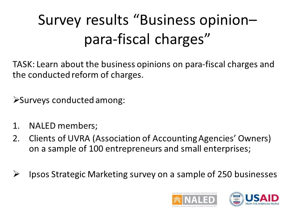 Survey results Business opinion– para-fiscal charges TASK: Learn about the business opinions on para-fiscal charges and the conducted reform of charges.