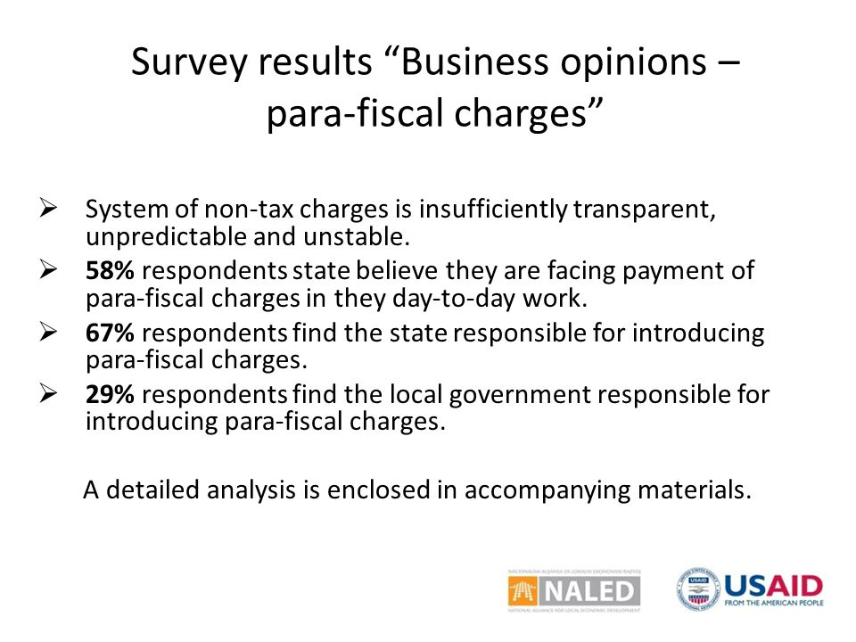 Survey results Business opinions – para-fiscal charges  System of non-tax charges is insufficiently transparent, unpredictable and unstable.