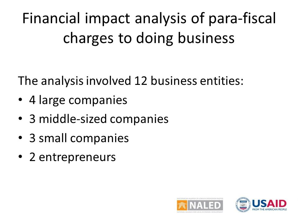 Financial impact analysis of para-fiscal charges to doing business The analysis involved 12 business entities: 4 large companies 3 middle-sized compan