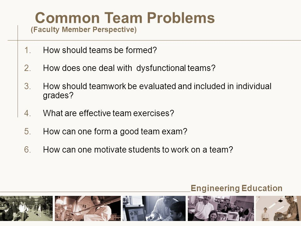Engineering Education 1.How should teams be formed.