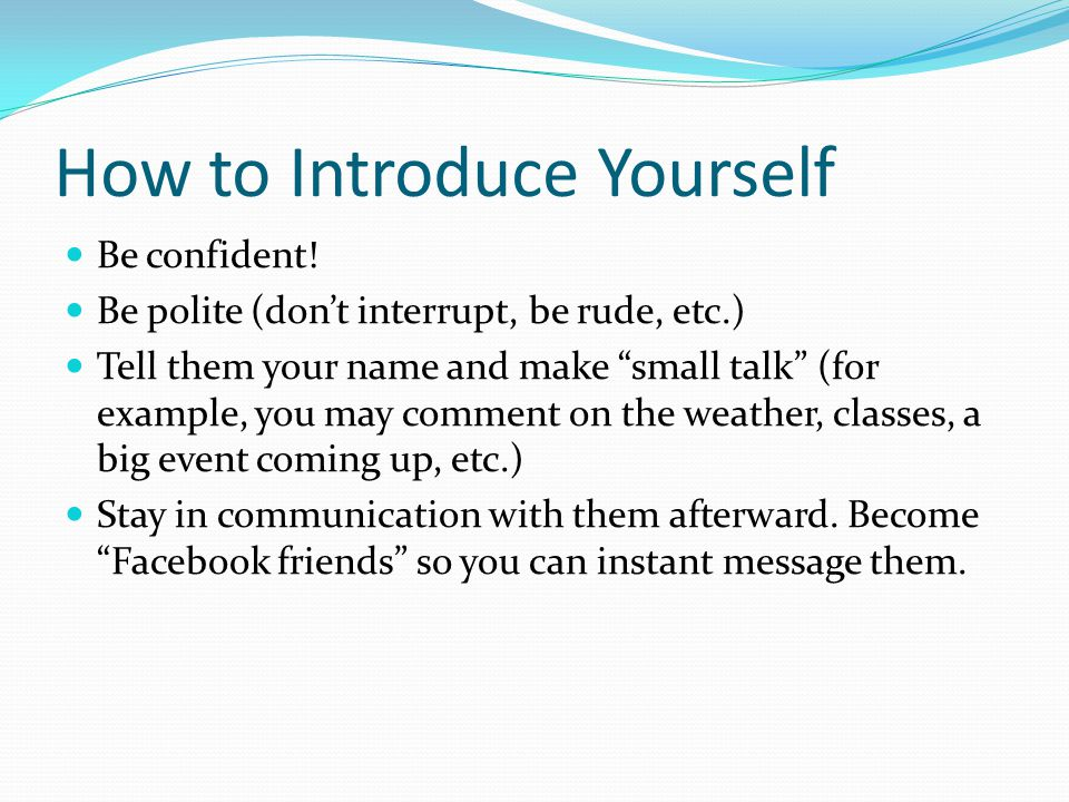 How to Introduce Yourself Be confident.