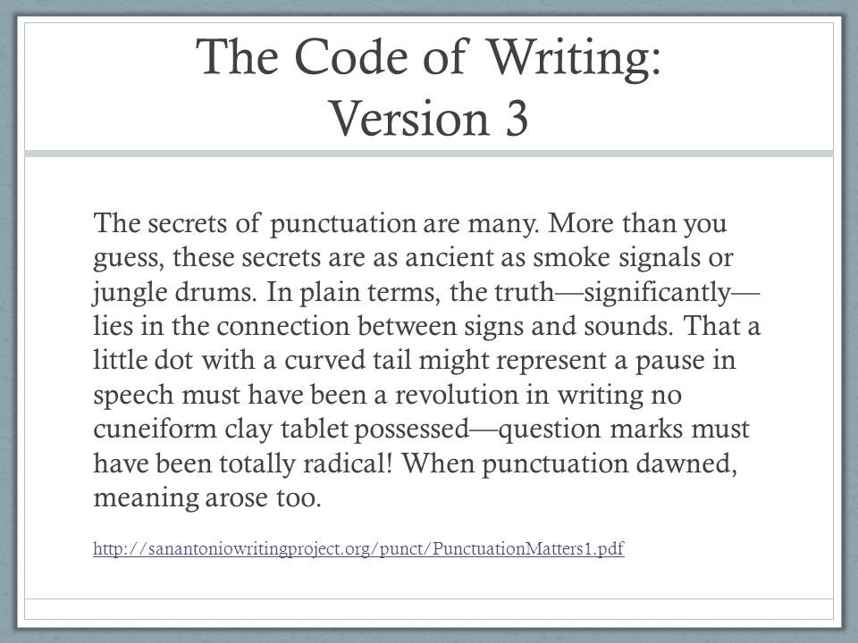 The Code of Writing: Version 3 The secrets of punctuation are many.