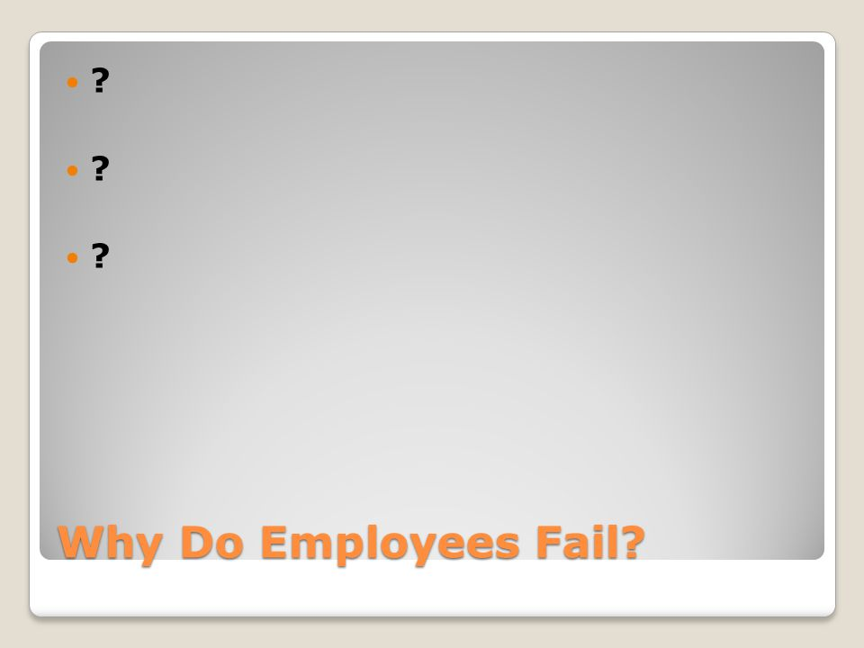Why Do Employees Fail