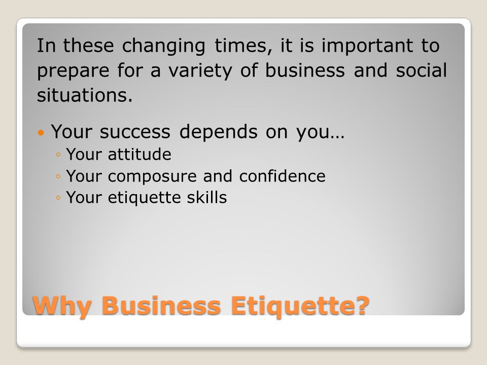 Why Business Etiquette.