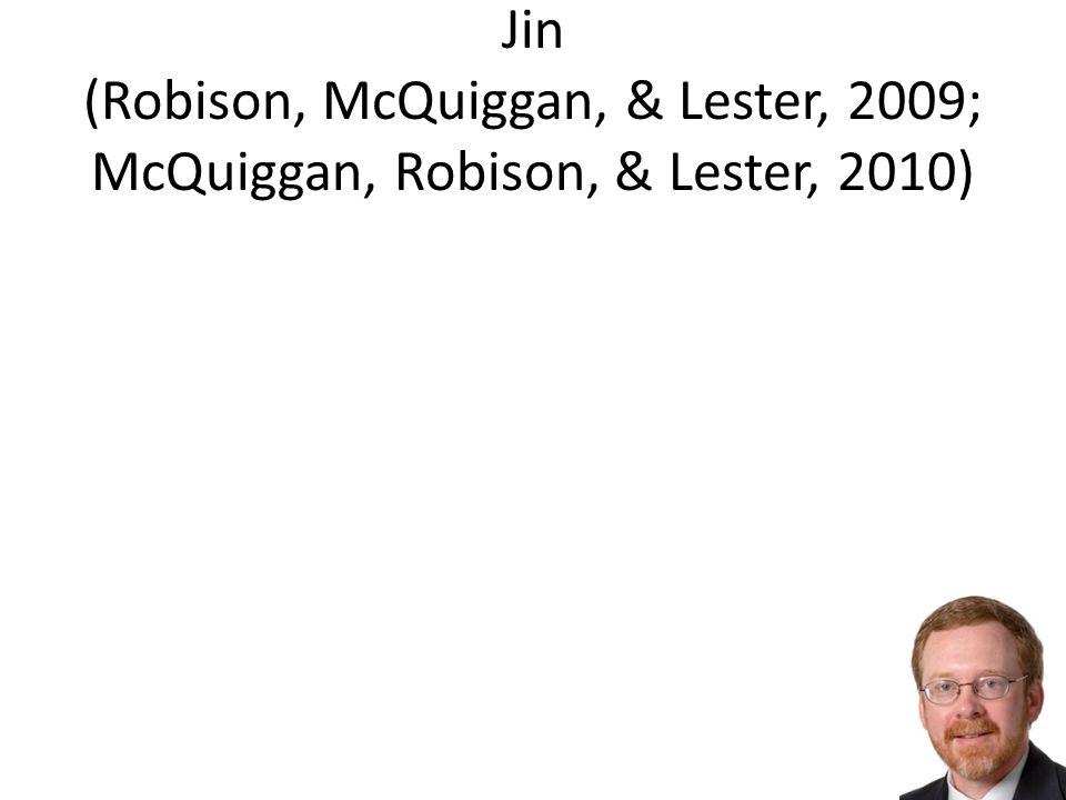 Jin (Robison, McQuiggan, & Lester, 2009; McQuiggan, Robison, & Lester, 2010)
