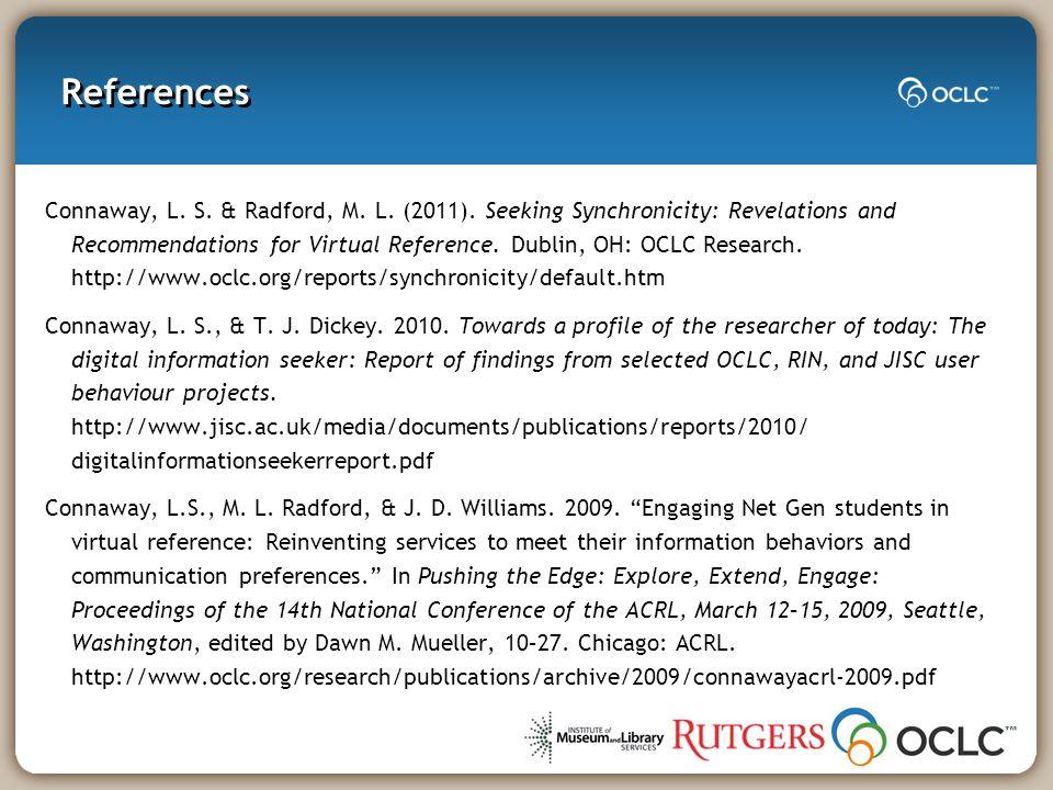 References Connaway, L.S. & Radford, M. L. (2011).