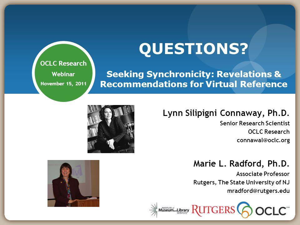 OCLC Research Webinar November 15, 2011 Lynn Silipigni Connaway, Ph.D.