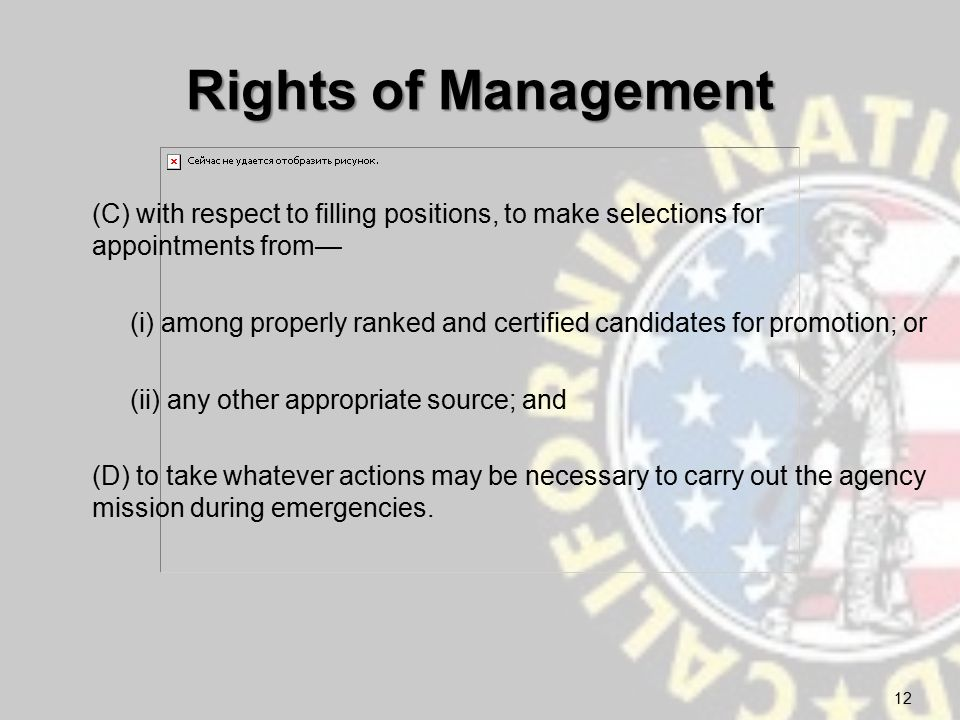 Rights of Management (C) with respect to filling positions, to make selections for appointments from— (i) among properly ranked and certified candidates for promotion; or (ii) any other appropriate source; and (D) to take whatever actions may be necessary to carry out the agency mission during emergencies.