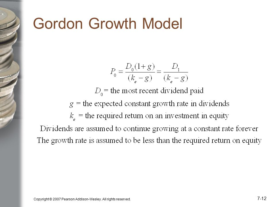 Copyright © 2007 Pearson Addison-Wesley. All rights reserved. 7-12 Gordon Growth Model