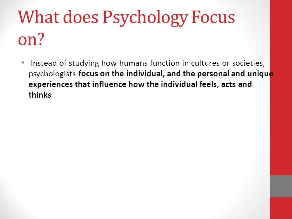What does Psychology Focus on.