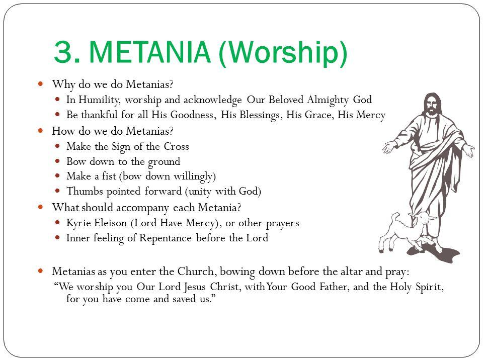 3. METANIA (Worship) Why do we do Metanias.