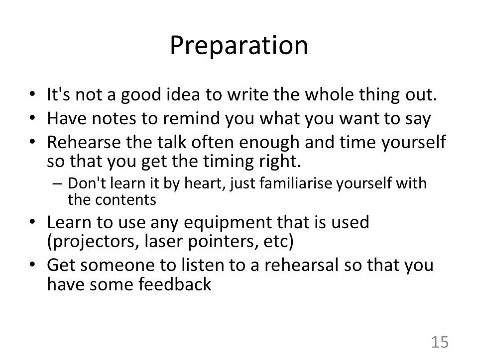 Preparation It s not a good idea to write the whole thing out.