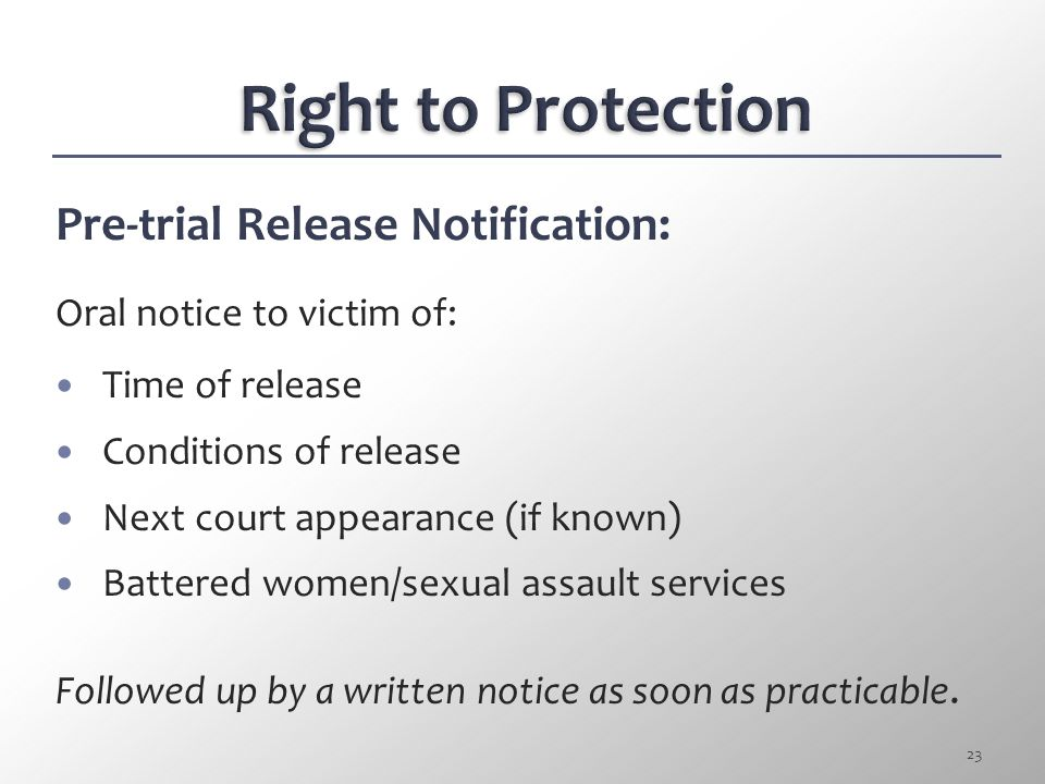 Pre-trial Release Notification: Jails and custodial facilities must notify victims of offender's release from custody: Crimes of violence. Minn. Stat.
