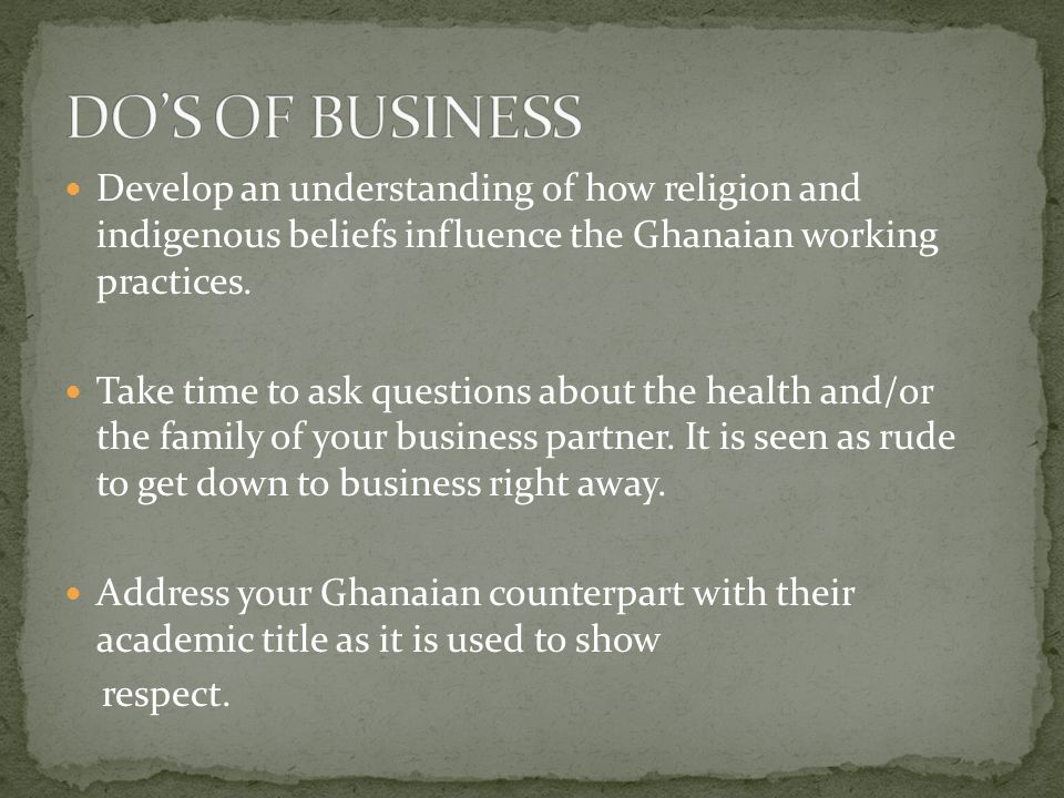 Develop an understanding of how religion and indigenous beliefs influence the Ghanaian working practices.