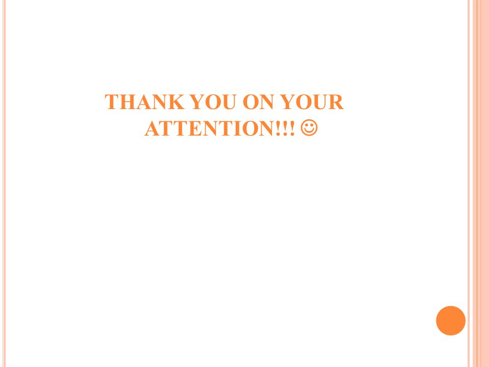 THANK YOU ON YOUR ATTENTION!!!
