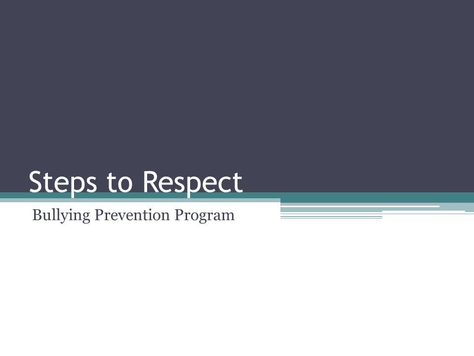 Steps to Respect Bullying Prevention Program