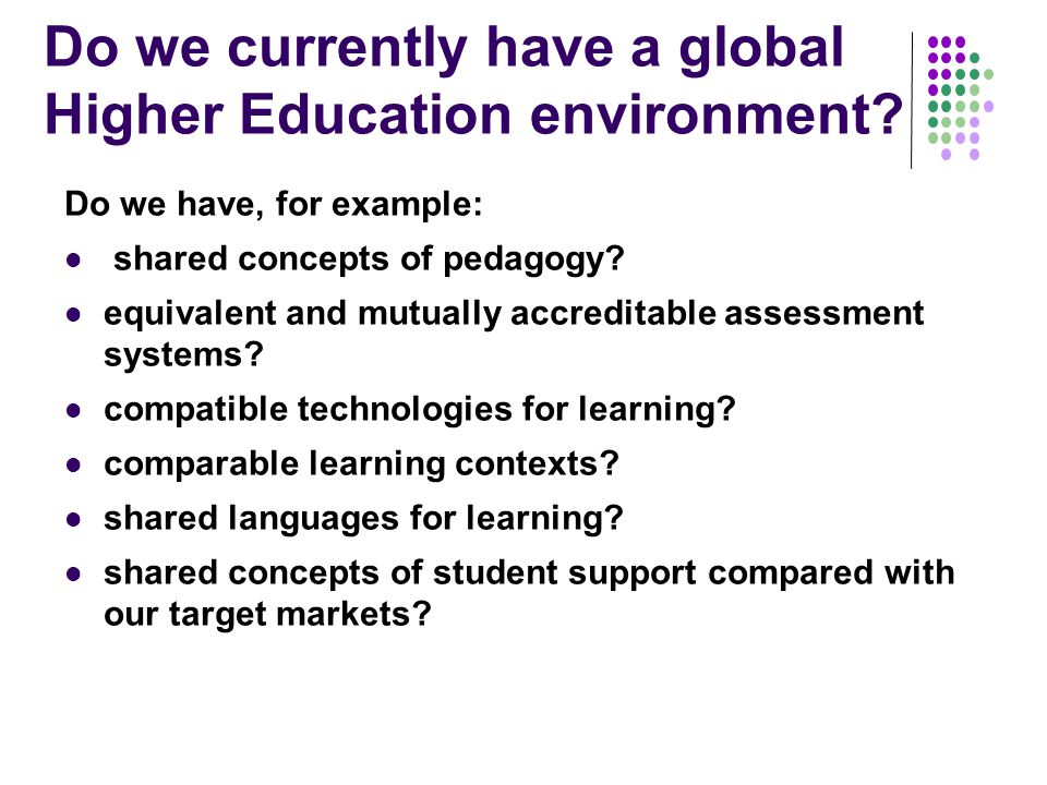Do we currently have a global Higher Education environment.