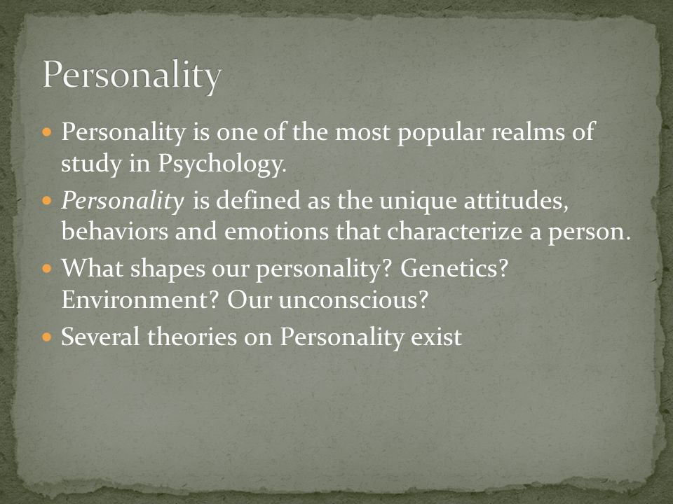 Personality is one of the most popular realms of study in Psychology.