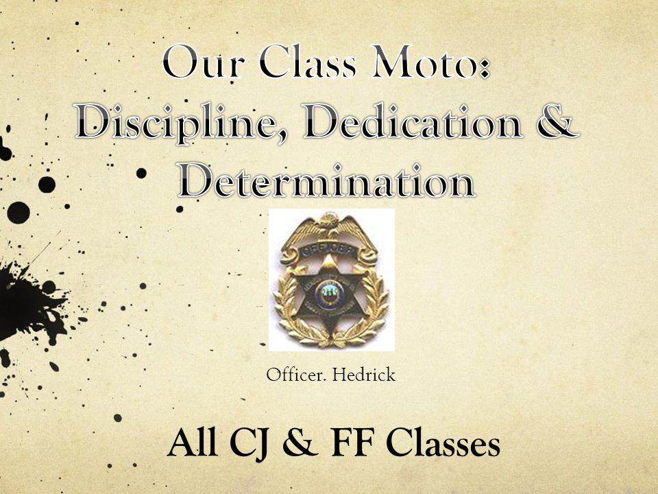 All CJ & FF Classes Officer. Hedrick