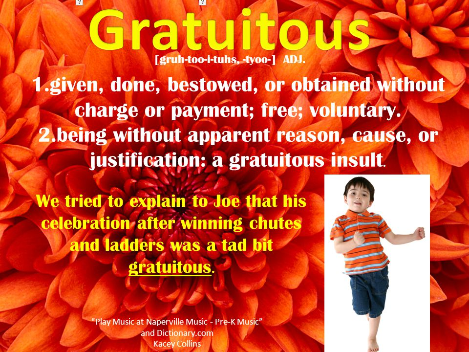 1.given, done, bestowed, or obtained without charge or payment; free; voluntary.