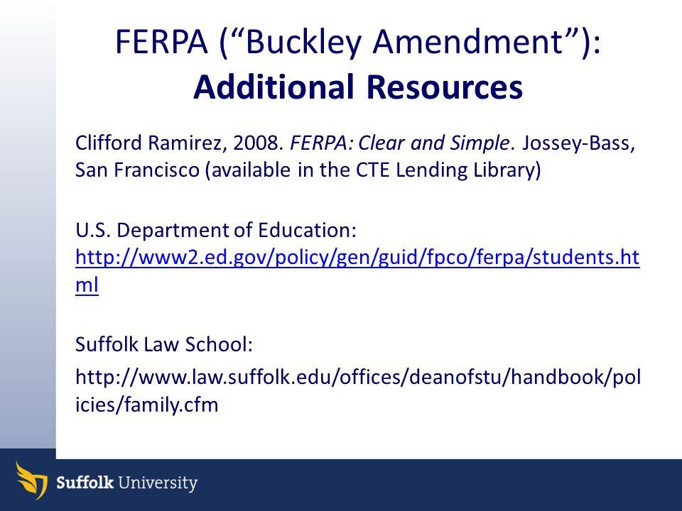 FERPA ( Buckley Amendment ): Additional Resources Clifford Ramirez, 2008.