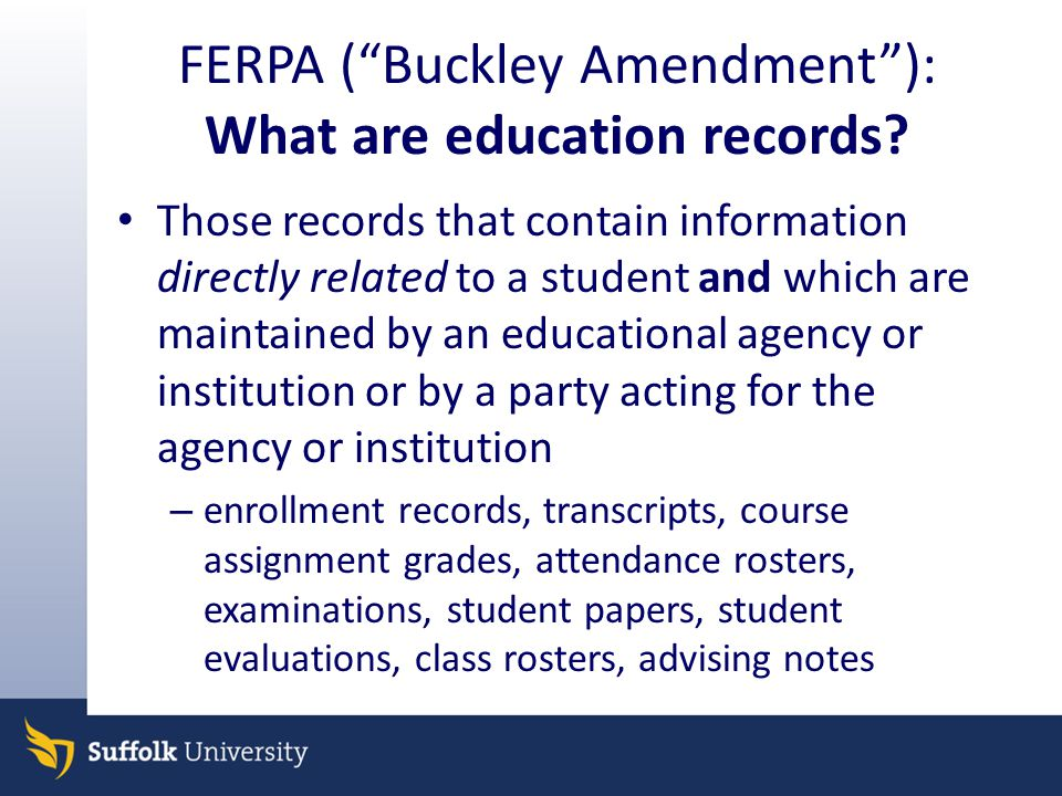 FERPA ( Buckley Amendment ): What are education records.