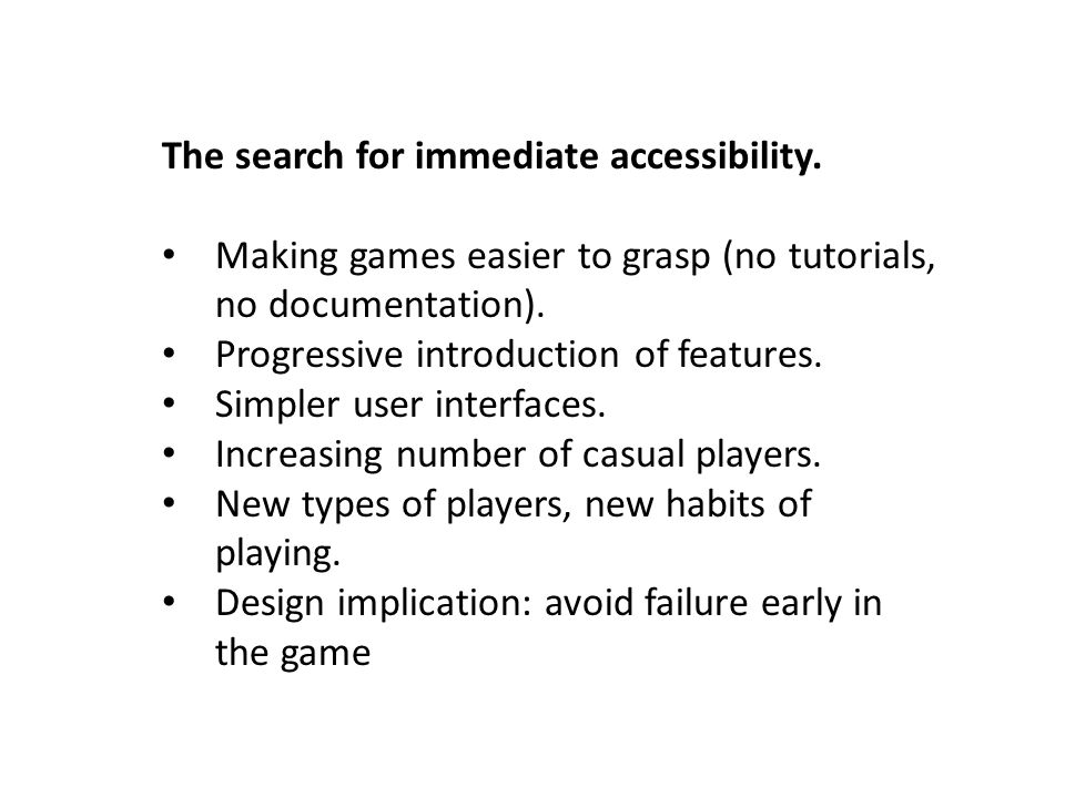The search for immediate accessibility.