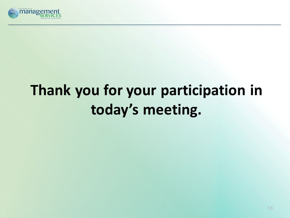 Thank you for your participation in today's meeting. 18
