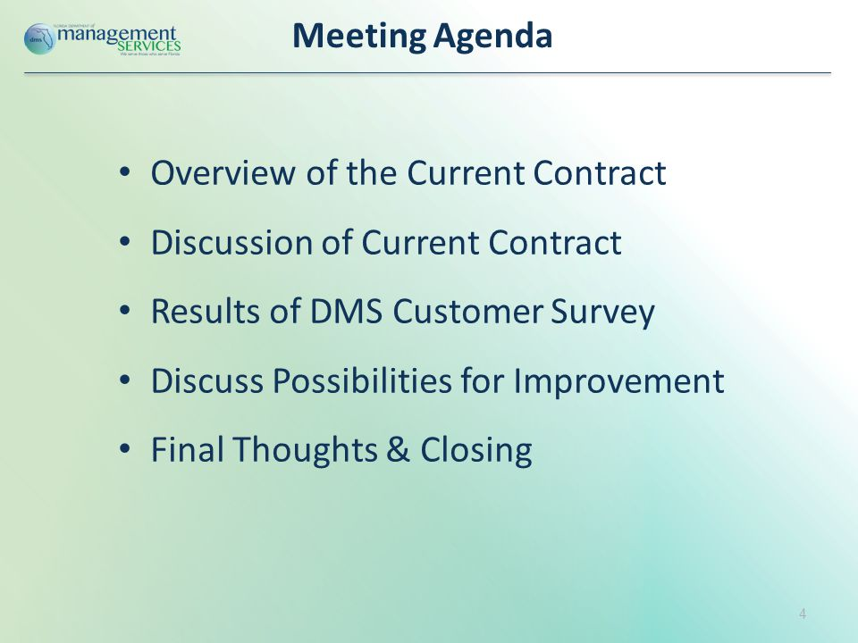 Meeting Agenda Overview of the Current Contract Discussion of Current Contract Results of DMS Customer Survey Discuss Possibilities for Improvement Final Thoughts & Closing 4
